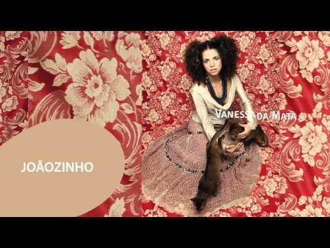 Vanessa da Mata - Joãozinho (Áudio Oficial)