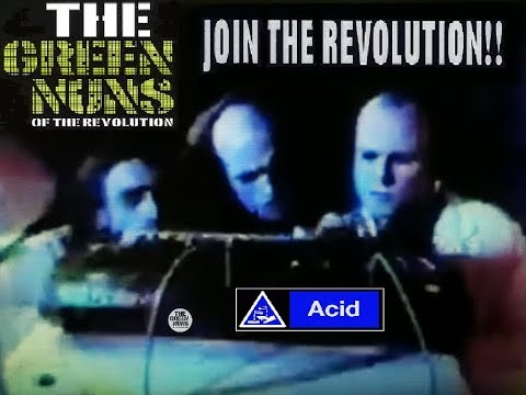 Green Nuns of the Revolution - Join The Acid Revolution!!!