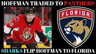 NHL TRADE TALK 2018 - SHARKS TRADE HOFFMAN TO PANTHERS