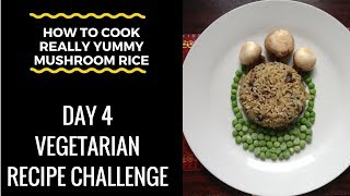"*How To Cook* (Mushroom Rice) ""Vegetarian Recipe Challenge"" - Day 4"