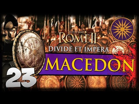 MIGHT OF THE MARINES! Total War: Rome II - Divide Et Impera - Macedon Campaign #23