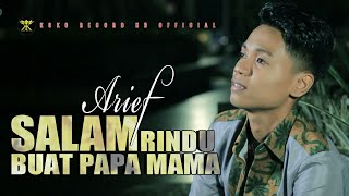 Download lagu Salam Rindu Buat Papa Mama - Arief - Lagu Pop Melayu - Maaf Gak Bisa Pulang (Official Music Video)