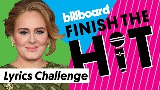 Adele Lyrics Challenge | Finish The Hit! | Billboard