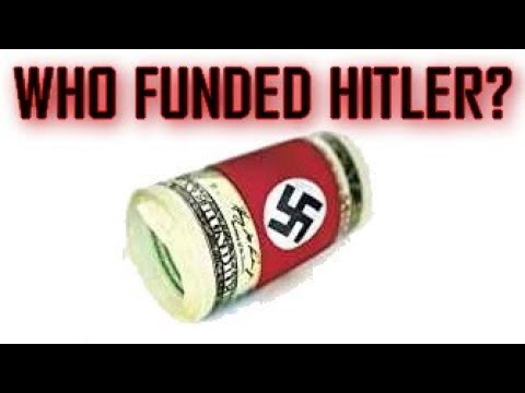 Who Funded Nazi Germany? German National Socialism Created B