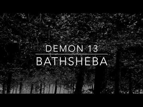 Bathsheba: Demon 13 (Official Music Video)