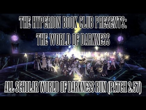 The Hyperion Book Club Presents:  The World of Darkness  (All Scholar WoD Run  Patch 2.57)