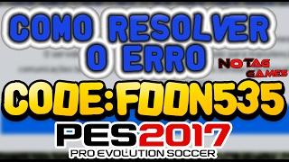 PES 2017 - COMO RESOLVER O ERRO CODE:FDDN535