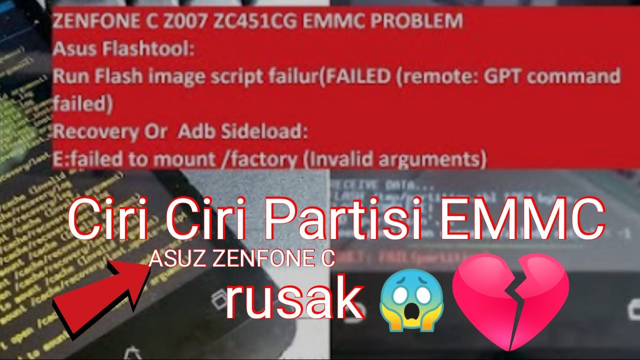 Ciri Ciri partisi EMMC rusak ZENFONE C ZC451CG Z007 FAILED (Remote: GPT  command failed)