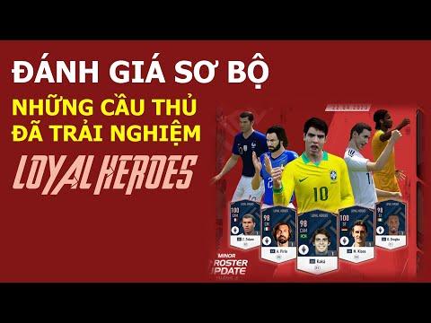 FIFA Online 4 | Review sơ bộ các cầu thủ mùa Loyal Heroes (LH) đã dùng thử