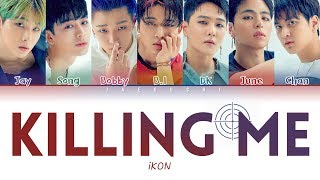 Ikon 아이콘 – 'killing Me 죽겠다' Lyrics Color Coded Engromhan가사