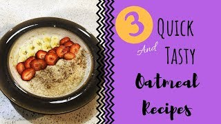 3 Quick and Tasty Oatmeal Recipes | Macro Friendly, Kid Friendly, Time Friendly Oatmeal