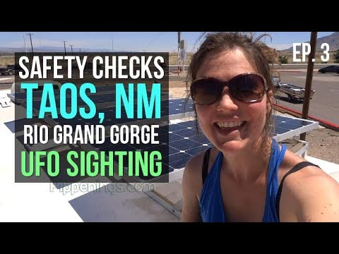 RV Travel: Safety Checks, UFO, Rio Grande Gorge, Taos, Ep. 3