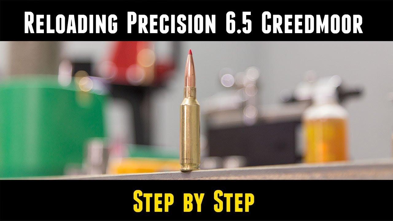 Precision 6 5 Creedmoor Step by Step – Ultimate Reloader