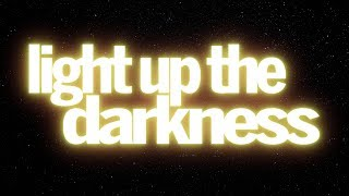Light Up The Darkness | Brent Curtis