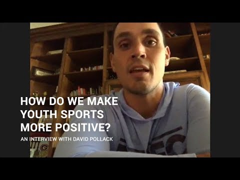 How do we make youth sports more positive? Interview with David Pollack