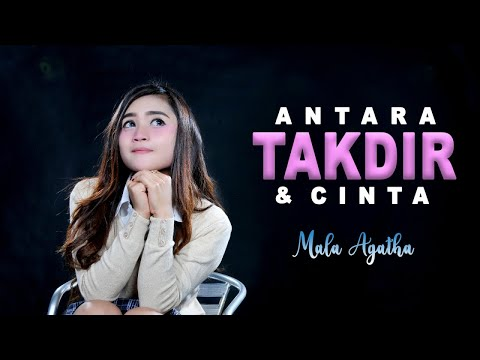 Download Mala Agatha - Antara Takdir Dan Cinta (Official Music Video) Mp4 baru
