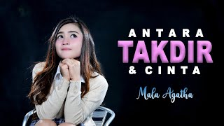 Gambar cover Mala Agatha - Antara Takdir Dan Cinta (Official Music Video)
