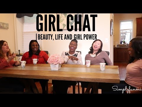 Girl Chat Part 1 | Beauty, Life and Girl Power