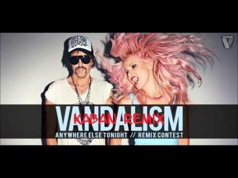 Anywhere Else Tonight - Vandalism (KABAN remix)