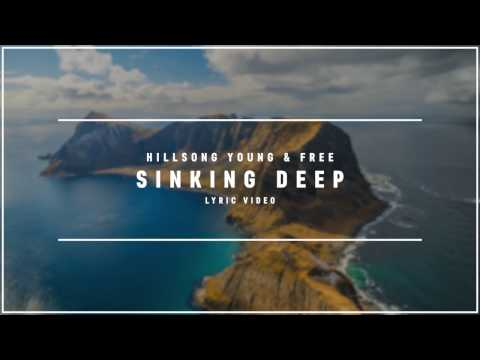 HILLSONG WORSHIP - Sinking Deep (Lyric Video)
