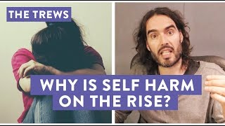 Why Is Self-Harm On The Rise? The Trews (E447)