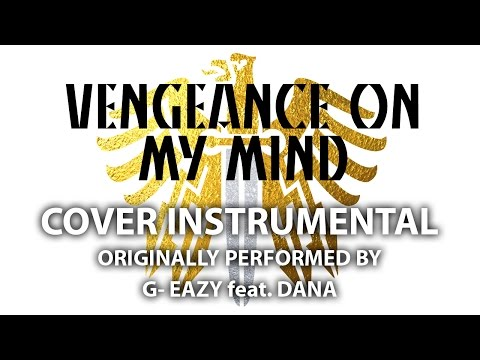 Vengeance On My Mind (Cover Instrumental) [In The Style Of G-Eazy Feat. Dana]