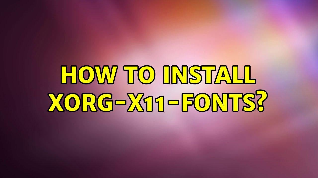 Ubuntu: How to install xorg-x11-fonts?