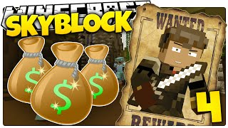 Minecraft | THERE'S A BOUNTY ON MY HEAD! | Skyblock Survival [4]