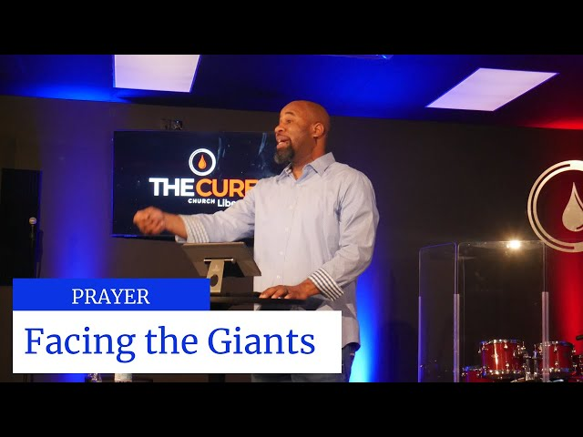 The Cure Church Liberty | Facing Giants (Prayer) | Pastor Westley L. Norris