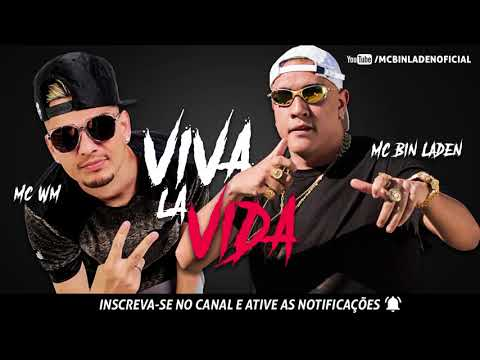 MC WM e MC Bin Laden - Viva La Vida (DJ Will o Cria e DJ Gege)