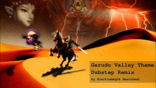 Gerudo Valley Theme (Dubstep Remix)