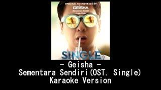 GEISHA - Sementara Sendiri (OST. SINGLE) - Karaoke Version
