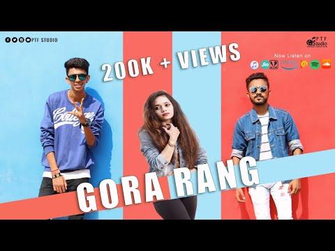 Gora Rang (Official) | New Punjabi Song 2018 | Chhattishgarh Song 2018|  PTF Studio