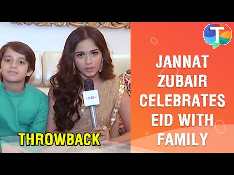 Jannat Zubair Rahmani Celebrates Eid With Her Family | Exclusive | Throwback