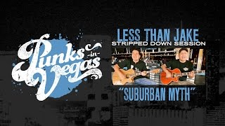 "Less Than Jake ""Suburban Myth"" Punks in Vegas Stripped Down Session"