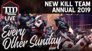 The New Kill Team Annual 2019 - The Every Other Sunday Show