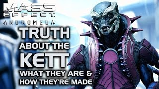 Mass Effect Andromeda - The Truth about the Kett - What They Are & How They're Made