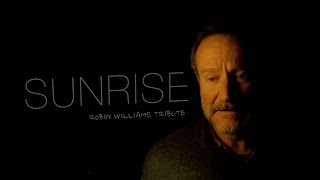 sunrise | Robin Williams Tribute