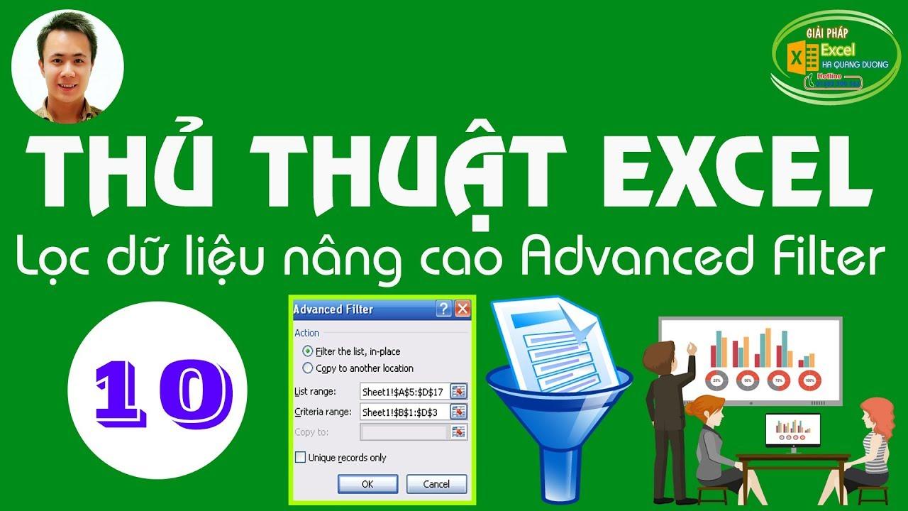 Hà Quang Dương|Thủ thuật Excel số 10| Lọc dữ liệu nâng cao Advanced Filter trên Excel