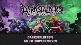 DSR: Darkstalkers 3 All EX (Super) Moves