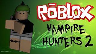 ROBLOX - Vampire Hunters 2, FASTEST GAME??