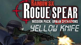 Rainbow Six Rouge Spear Urban Operations [CLASSIC] Yellow Knife 01:23:55