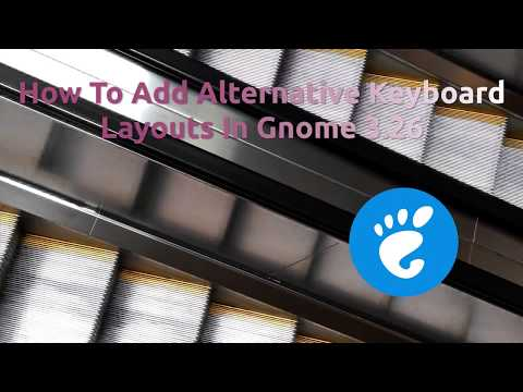 How To Add Alternative Keyboard Layouts In Gnome 3 26 - YouTube