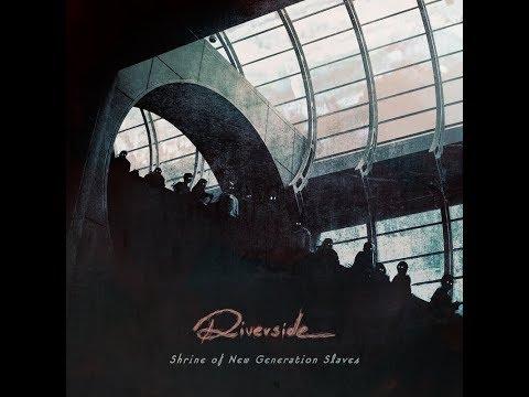 Riverside - Shrine Of New Generation Slaves (Full Album)