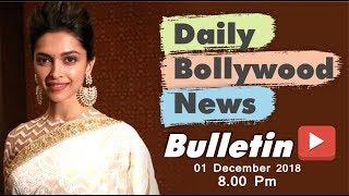 Bollywood News in Hindi | Bollywood News in Hindi Today | Deepika Padukone | 01 December 2018 | 8 PM