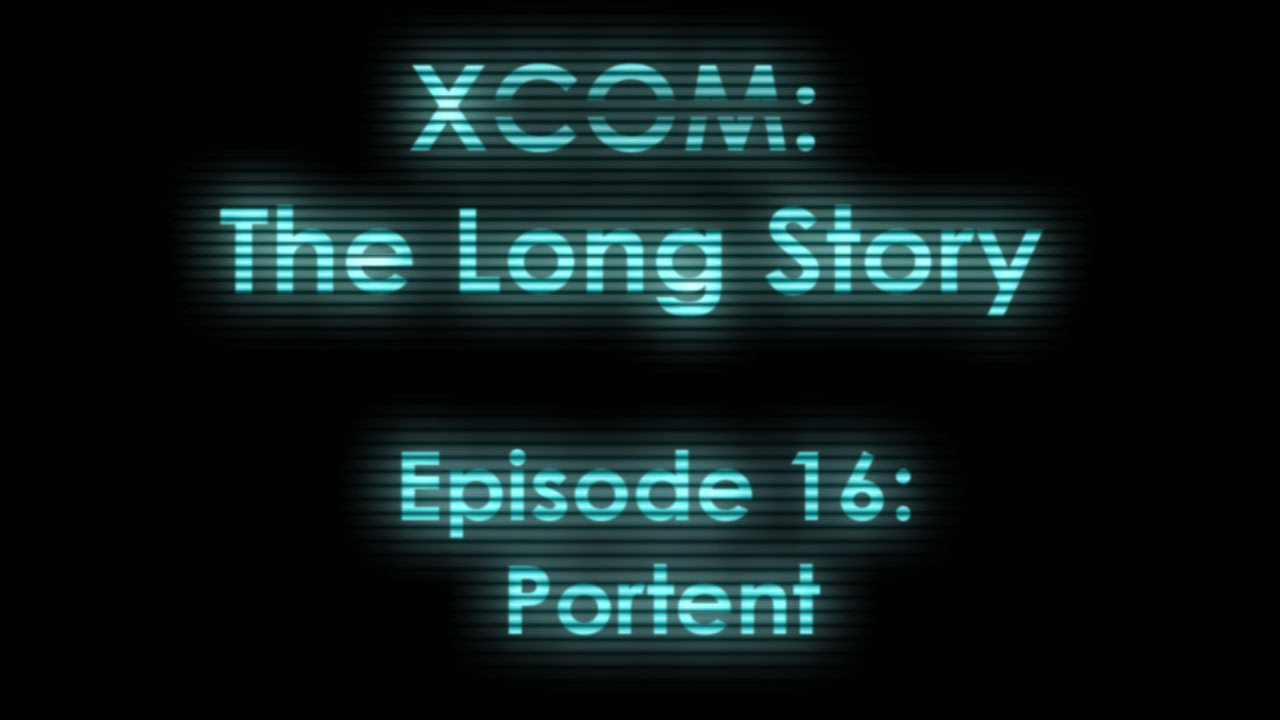 Xcom the long story episode 16 portent youtube for Portent xcom