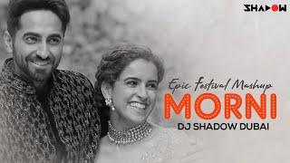Morni Epic Festival Mashup | DJ Shadow Dubai | Guru Randhawa | Badhaai Ho