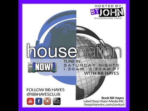 BB Hayes - March 3rd 2018 Radio Broadcast with House Nation - Hosted by St. John 99.7 FM