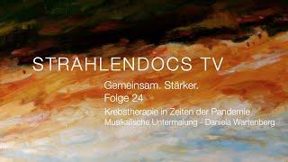 Strahlendocs TV - Gemeinsam. Stärker. - Folge 24