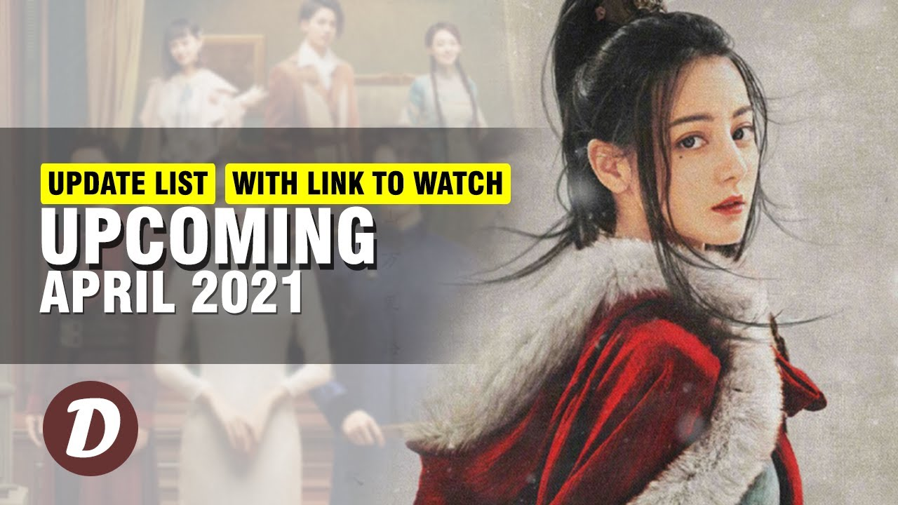 Download TOP 9 CHINESE DRAMA AIRED ON APRIL 2021